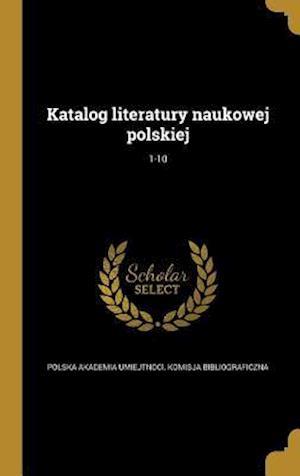Bog, hardback Katalog Literatury Naukowej Polskiej; 1-10