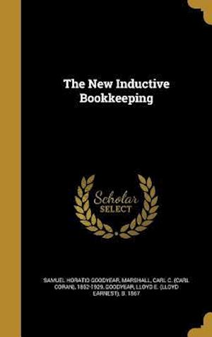 Bog, hardback The New Inductive Bookkeeping af Samuel Horatio Goodyear