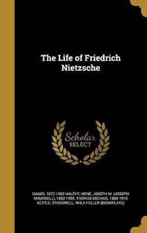 Bog, hardback The Life of Friedrich Nietzsche af Thomas Michael 1880-1916 Kettle, Daniel 1872-1962 Halevy