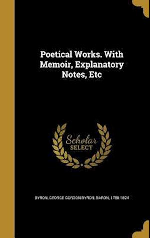 Bog, hardback Poetical Works. with Memoir, Explanatory Notes, Etc