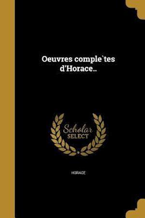 Bog, paperback Oeuvres Comple Tes D'Horace..