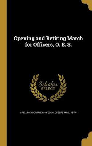 Bog, hardback Opening and Retiring March for Officers, O. E. S.