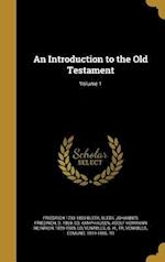 An Introduction to the Old Testament; Volume 1 af Friedrich 1793-1859 Bleek
