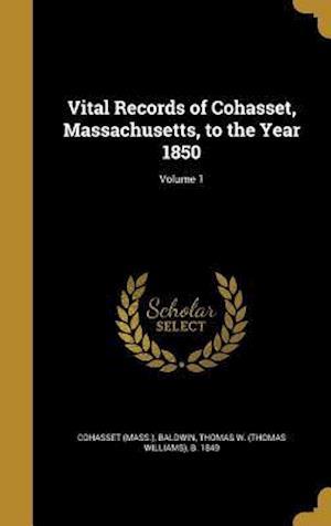 Bog, hardback Vital Records of Cohasset, Massachusetts, to the Year 1850; Volume 1