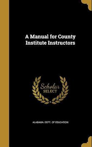 Bog, hardback A Manual for County Institute Instructors
