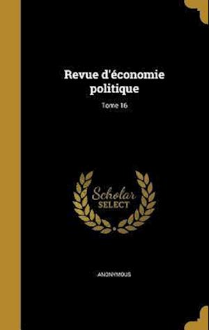Bog, hardback Revue D'Economie Politique; Tome 16