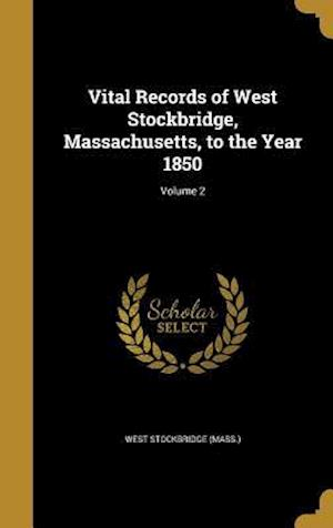 Bog, hardback Vital Records of West Stockbridge, Massachusetts, to the Year 1850; Volume 2