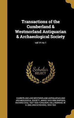 Bog, hardback Transactions of the Cumberland & Westmorland Antiquarian & Archaeological Society; Vol 14 No 1 af Richard Saul 1837-1900 Ferguson, James 1819-1886 Simpson