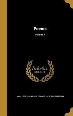 Bog, hardback Poems; Volume 1 af George 1873-1950 Sampson, John 1795-1821 Keats