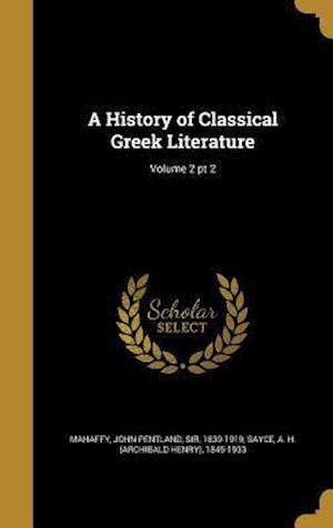 Bog, hardback A History of Classical Greek Literature; Volume 2 PT 2