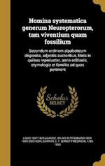 Nomina Systematica Generum Neuropterorum, Tam Viventium Quam Fossilium af Louis 1807-1873 Agassiz, Wilhelm Ferdinand 1809-1849 Erichson