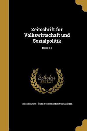 Bog, paperback Zeitschrift Fur Volkswirtschaft Und Sozialpolitik; Band 14