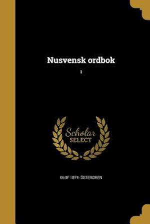 Nusvensk Ordbok; 1 af Olof 1874- Ostergren