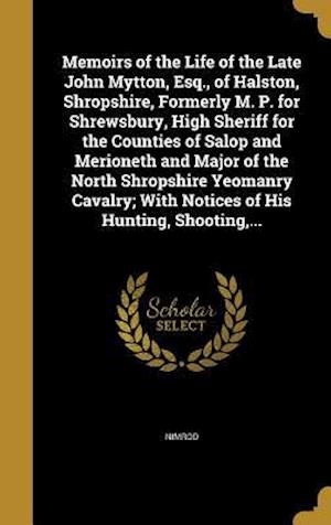 Bog, hardback Memoirs of the Life of the Late John Mytton, Esq., of Halston, Shropshire, Formerly M. P. for Shrewsbury, High Sheriff for the Counties of Salop and M