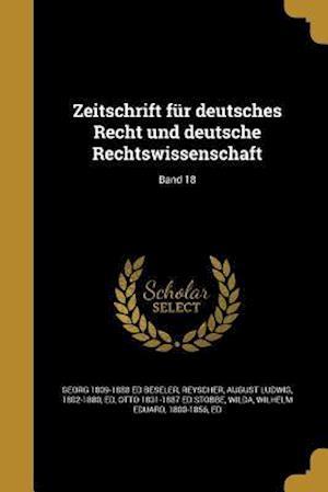 Bog, paperback Zeitschrift Fur Deutsches Recht Und Deutsche Rechtswissenschaft; Band 18 af Otto 1831-1887 Ed Stobbe, Georg 1809-1888 Ed Beseler
