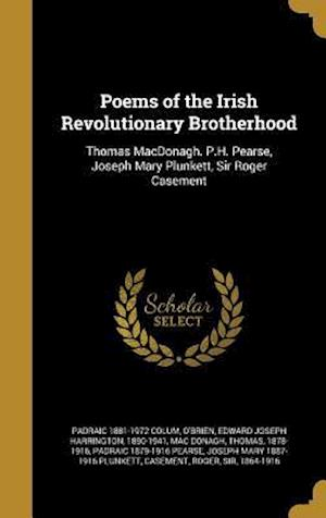 Poems of the Irish Revolutionary Brotherhood af Padraic 1881-1972 Colum