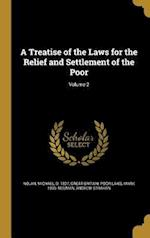 A Treatise of the Laws for the Relief and Settlement of the Poor; Volume 2 af Mark 1935- Neuman