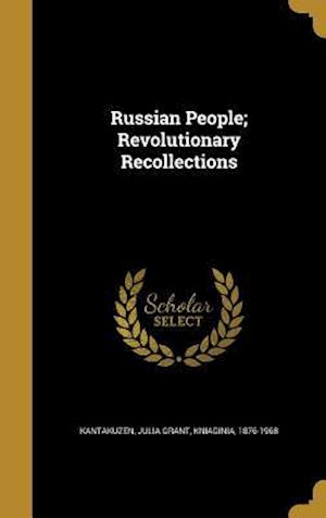 Bog, hardback Russian People; Revolutionary Recollections