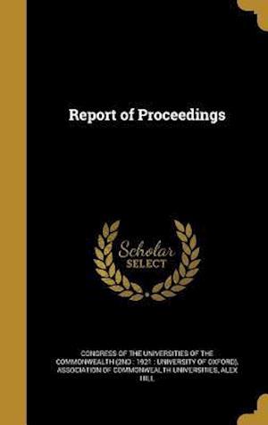 Bog, hardback Report of Proceedings af Alex Hill