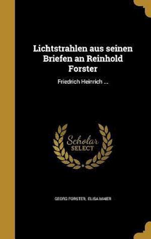 Bog, hardback Lichtstrahlen Aus Seinen Briefen an Reinhold Forster