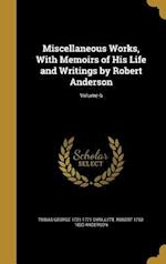 Miscellaneous Works, with Memoirs of His Life and Writings by Robert Anderson; Volume 6 af Robert 1750-1830 Anderson, Tobias George 1721-1771 Smollett