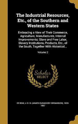 Bog, hardback The Industrial Resources, Etc., of the Southern and Western States