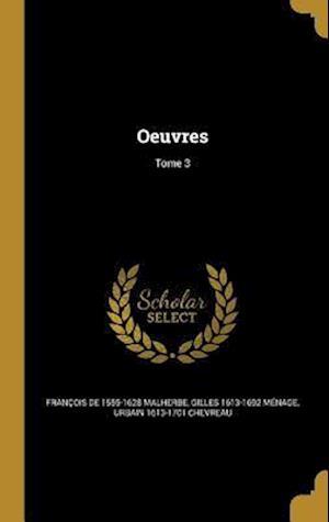 Oeuvres; Tome 3 af Gilles 1613-1692 Menage, Francois De 1555-1628 Malherbe, Urbain 1613-1701 Chevreau