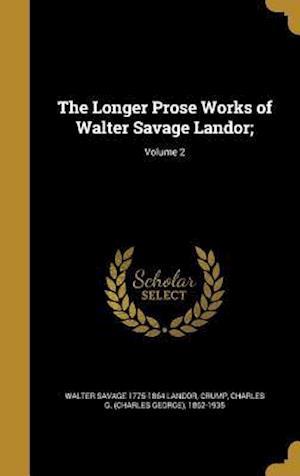 Bog, hardback The Longer Prose Works of Walter Savage Landor;; Volume 2 af Walter Savage 1775-1864 Landor