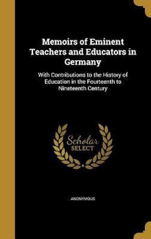 Bog, hardback Memoirs of Eminent Teachers and Educators in Germany