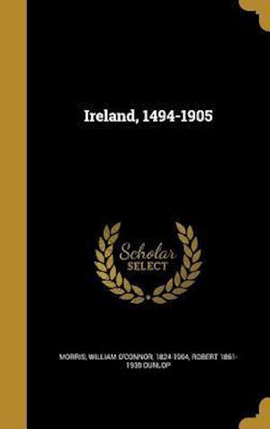 Ireland, 1494-1905 af Robert 1861-1930 Dunlop