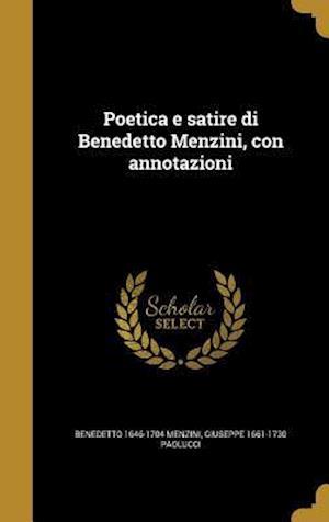 Bog, hardback Poetica E Satire Di Benedetto Menzini, Con Annotazioni af Benedetto 1646-1704 Menzini, Giuseppe 1661-1730 Paolucci