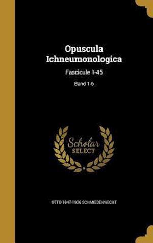Opuscula Ichneumonologica af Otto 1847-1936 Schmiedeknecht