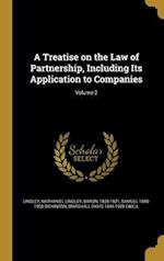 A Treatise on the Law of Partnership, Including Its Application to Companies; Volume 2 af Samuel 1840-1908 Dickinson, Marshall Davis 1844-1928 Ewell