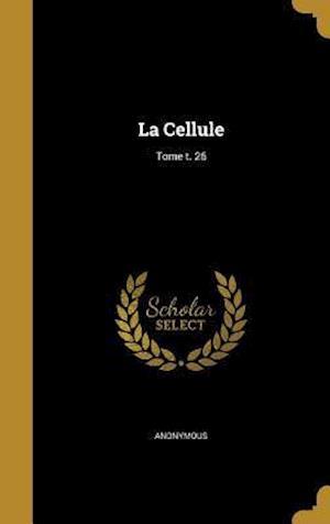 Bog, hardback La Cellule; Tome T. 26