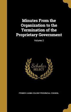 Bog, hardback Minutes from the Organization to the Termination of the Proprietary Government; Volume 2