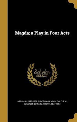 Bog, hardback Magda; A Play in Four Acts af Hermann 1857-1928 Sudermann