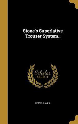 Bog, hardback Stone's Superlative Trouser System..