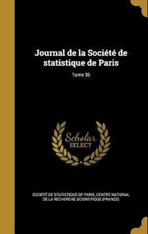 Bog, hardback Journal de La Societe de Statistique de Paris; Tome 35