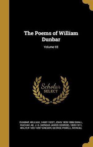 Bog, hardback The Poems of William Dunbar; Volume 03 af John 1828-1886 Small