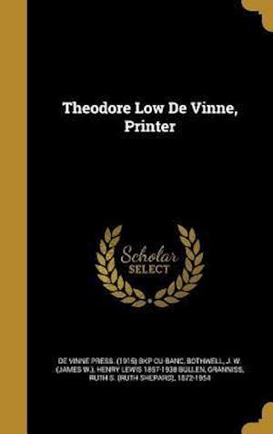 Bog, hardback Theodore Low de Vinne, Printer af Henry Lewis 1857-1938 Bullen