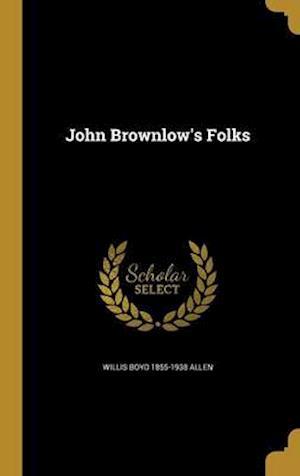 John Brownlow's Folks af Willis Boyd 1855-1938 Allen