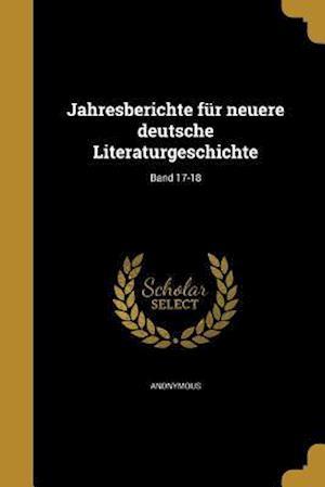 Bog, paperback Jahresberichte Fur Neuere Deutsche Literaturgeschichte; Band 17-18