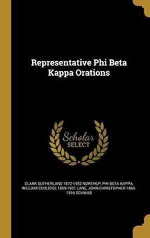 Representative Phi Beta Kappa Orations af William Coolidge 1859-1931 Lane, Clark Sutherland 1872-1952 Northup