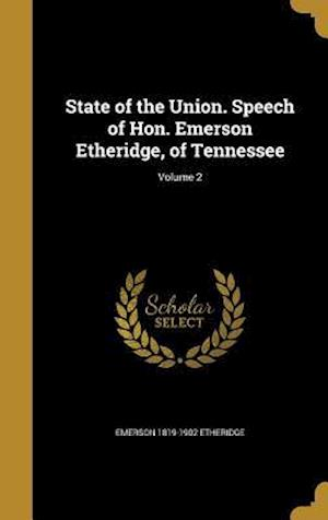 Bog, hardback State of the Union. Speech of Hon. Emerson Etheridge, of Tennessee; Volume 2 af Emerson 1819-1902 Etheridge