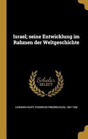 Bog, hardback Israel; Seine Entwicklung Im Rahmen Der Weltgeschichte