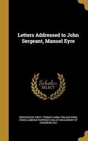 Bog, hardback Letters Addressed to John Sergeant, Manuel Eyre