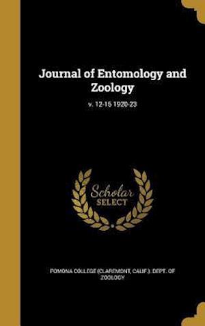Bog, hardback Journal of Entomology and Zoology; V. 12-15 1920-23