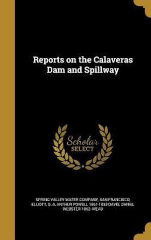 Bog, hardback Reports on the Calaveras Dam and Spillway af Arthur Powell 1861-1933 Davis