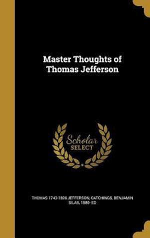 Bog, hardback Master Thoughts of Thomas Jefferson af Thomas 1743-1826 Jefferson