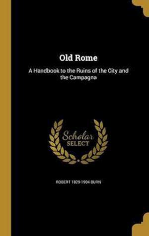 Old Rome af Robert 1829-1904 Burn